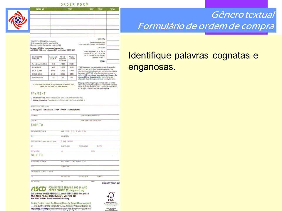 Gênero textual Formulário de ordem de compra Identifique palavras cognatas e enganosas.