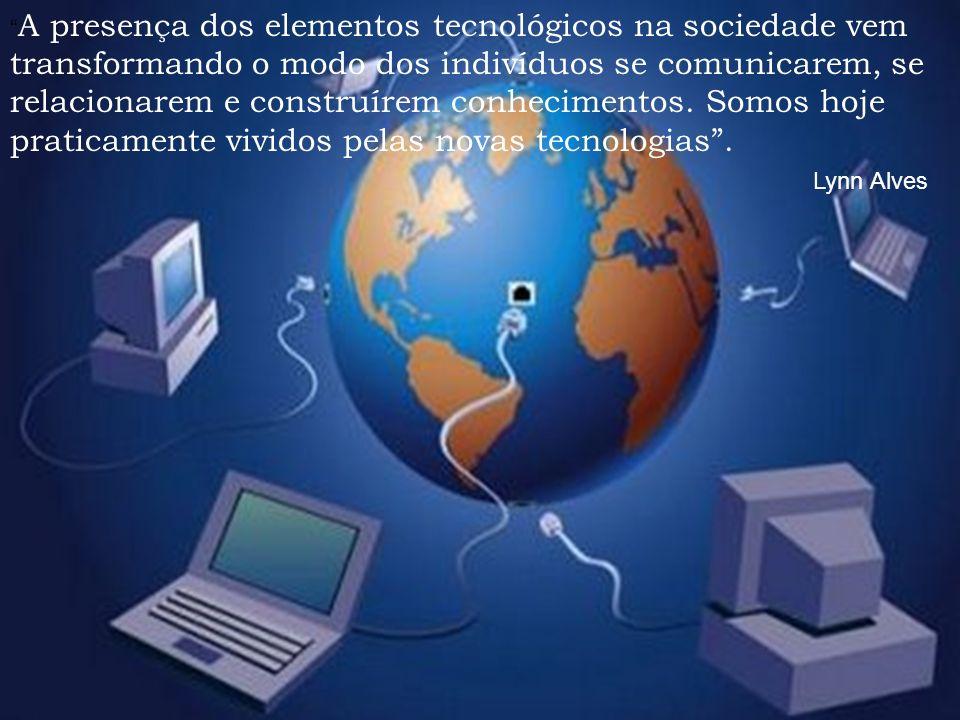 A presença dos elementos tecnológicos na sociedade vem transformando o modo dos indivíduos se comunicarem, se relacionarem e construírem conhecimentos.