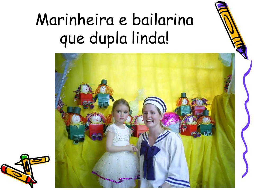 Marinheira e bailarina que dupla linda!