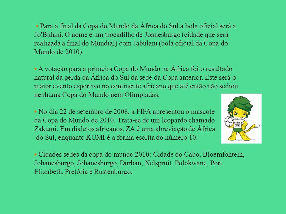 Para a final da Copa do Mundo da África do Sul a bola oficial será a Jo'Bulani. O nome é um trocadilho de Joanesburgo (cidade que será realizada a fin