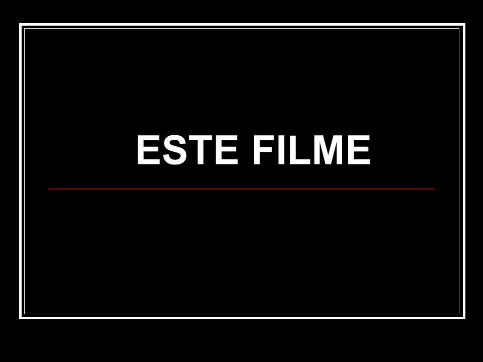 ESTE FILME