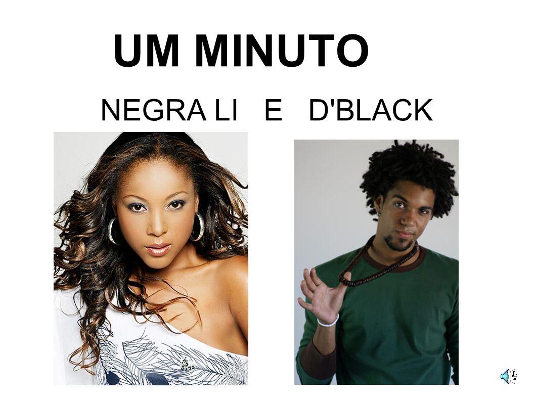UM MINUTO NEGRA LI E D'BLACK