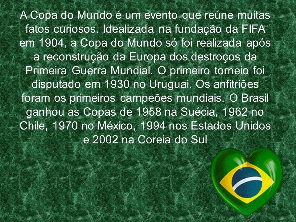 A Copa do Mundo é um evento que reúne muitas fatos curiosos. Idealizada na fundação da FIFA em 1904, a Copa do Mundo só foi realizada após a reconstru