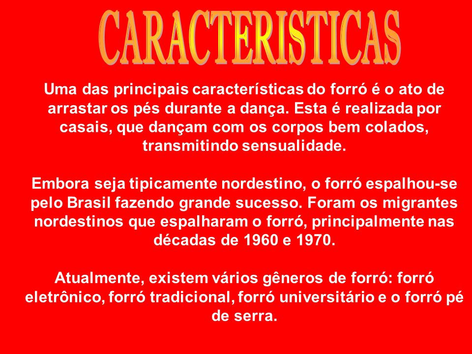 Acontece em varias regiões do BRASIL,mas é mais popular na região nordeste.