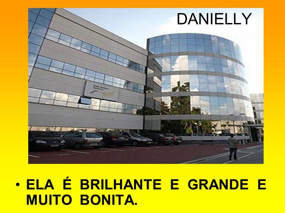 DANIELLY ELA É BRILHANTE E GRANDE E MUITO BONITA.