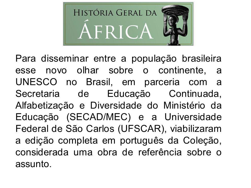 Para disseminar entre a população brasileira esse novo olhar sobre o continente, a UNESCO no Brasil, em parceria com a Secretaria de Educação Continua