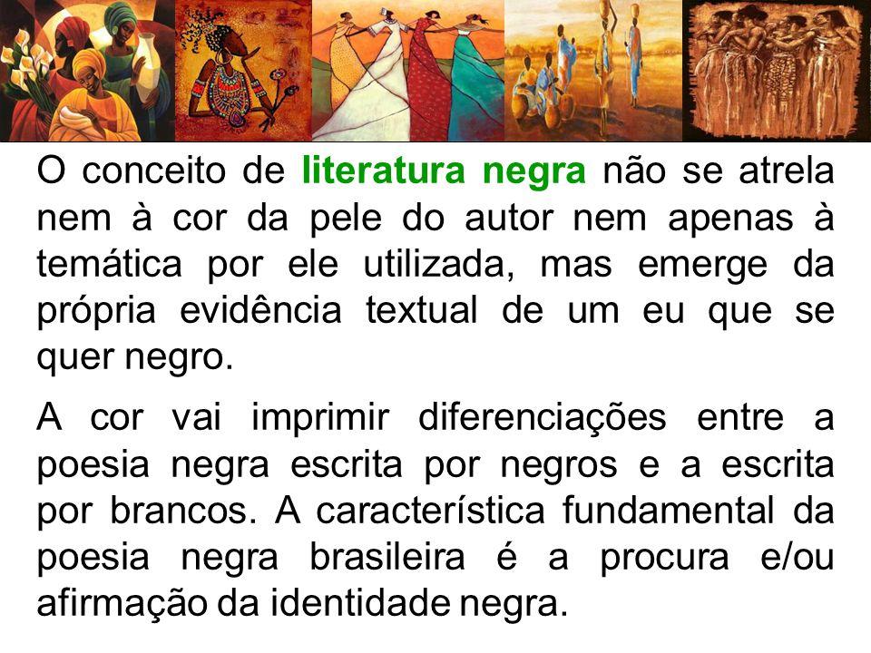 O conceito de literatura negra não se atrela nem à cor da pele do autor nem apenas à temática por ele utilizada, mas emerge da própria evidência textu