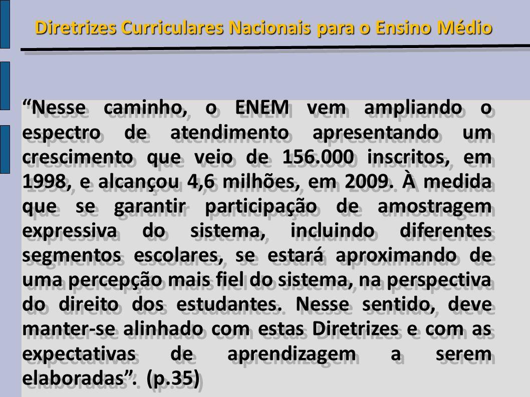 Nesse caminho, o ENEM vem ampliando o espectro de atendimento apresentando um crescimento que veio de 156.000 inscritos, em 1998, e alcançou 4,6 milhõ