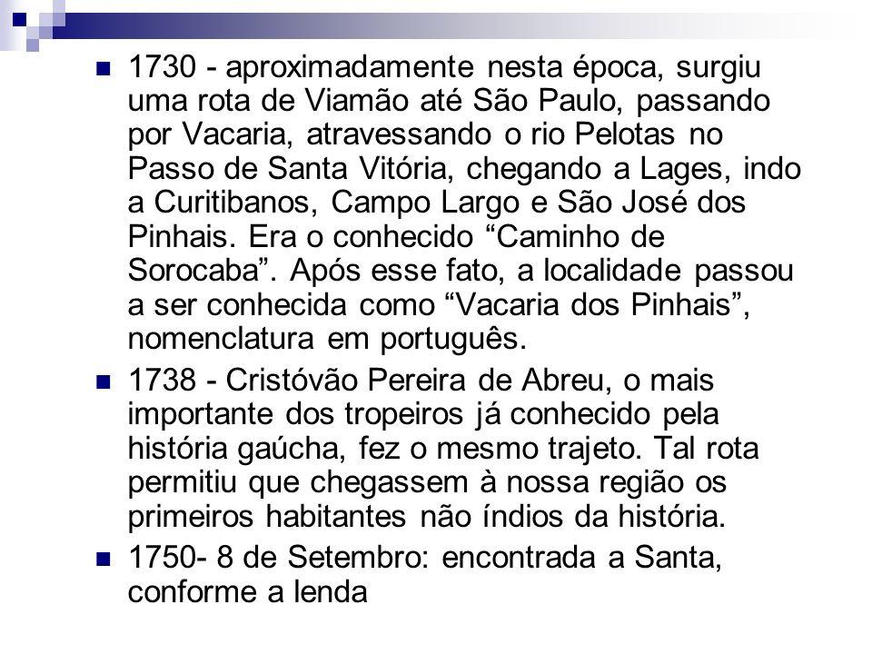 1752 - são concedidas as quatro primeiras sesmarias do Distrito da Serra, como era conhecida a região.