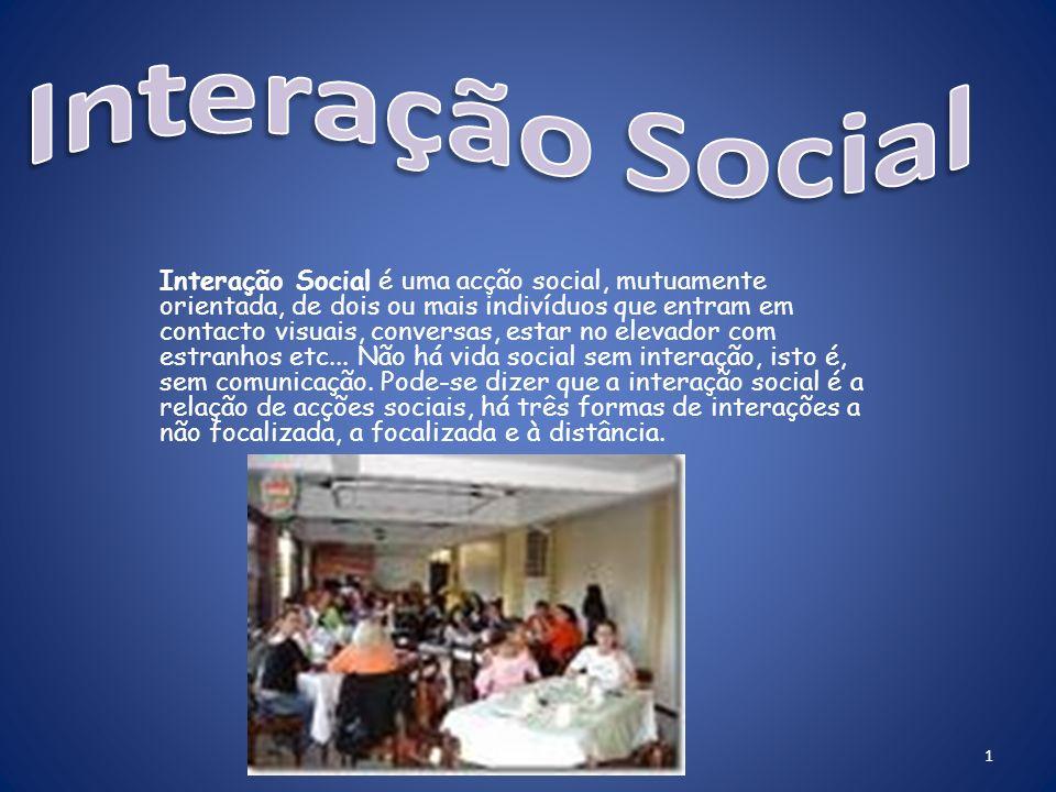 Interação Social é uma acção social, mutuamente orientada, de dois ou mais indivíduos que entram em contacto visuais, conversas, estar no elevador com estranhos etc...