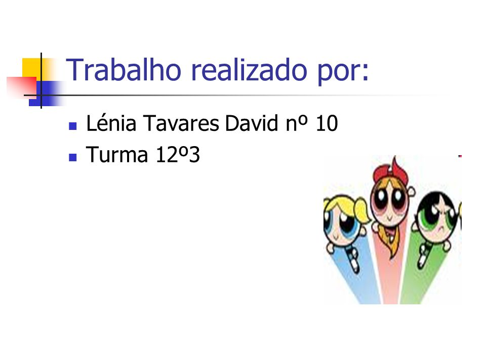 Trabalho realizado por: Lénia Tavares David nº 10 Turma 12º3