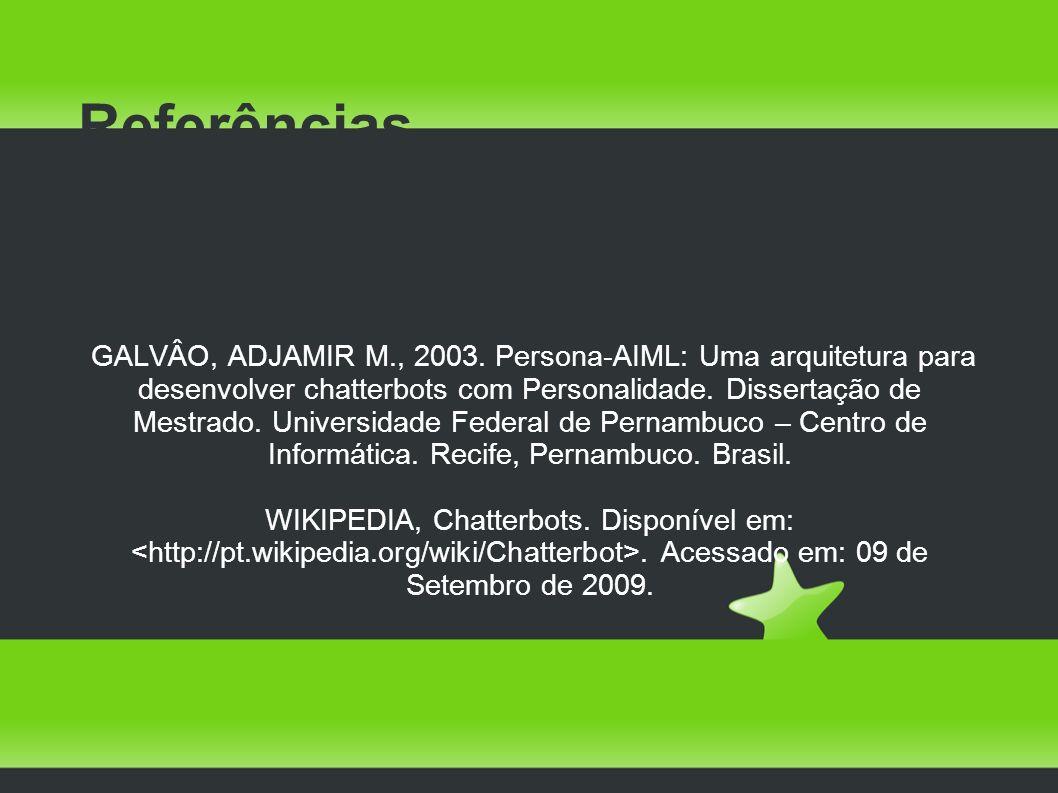 Referências GALVÂO, ADJAMIR M., 2003.