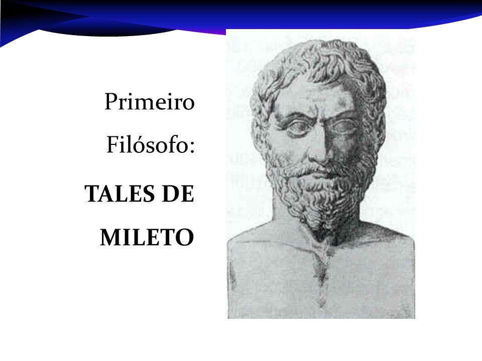 Primeiro Filósofo: TALES DE MILETO