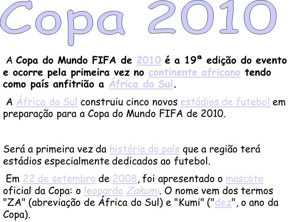 A Copa do Mundo FIFA de 2010 é a 19ª edição do evento e ocorre pela primeira vez no continente africano tendo como país anfitrião a África do Sul.2010