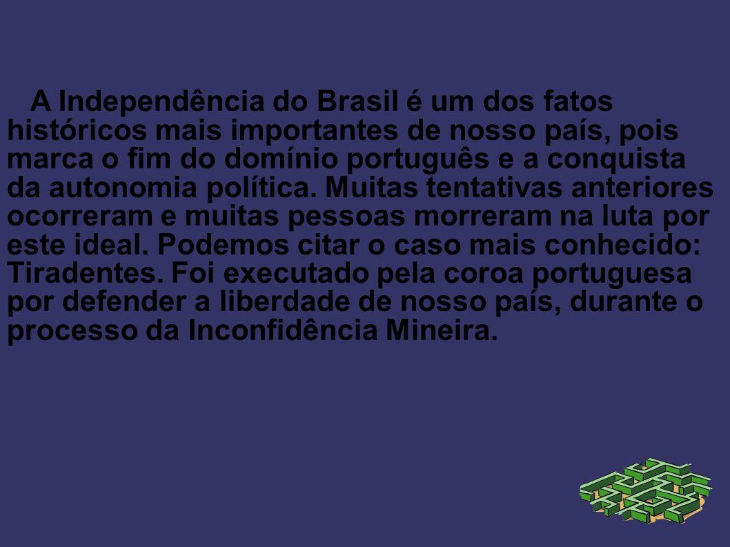 A Independência do Brasil é um dos fatos históricos mais importantes de nosso país, pois marca o fim do domínio português e a conquista da autonomia p