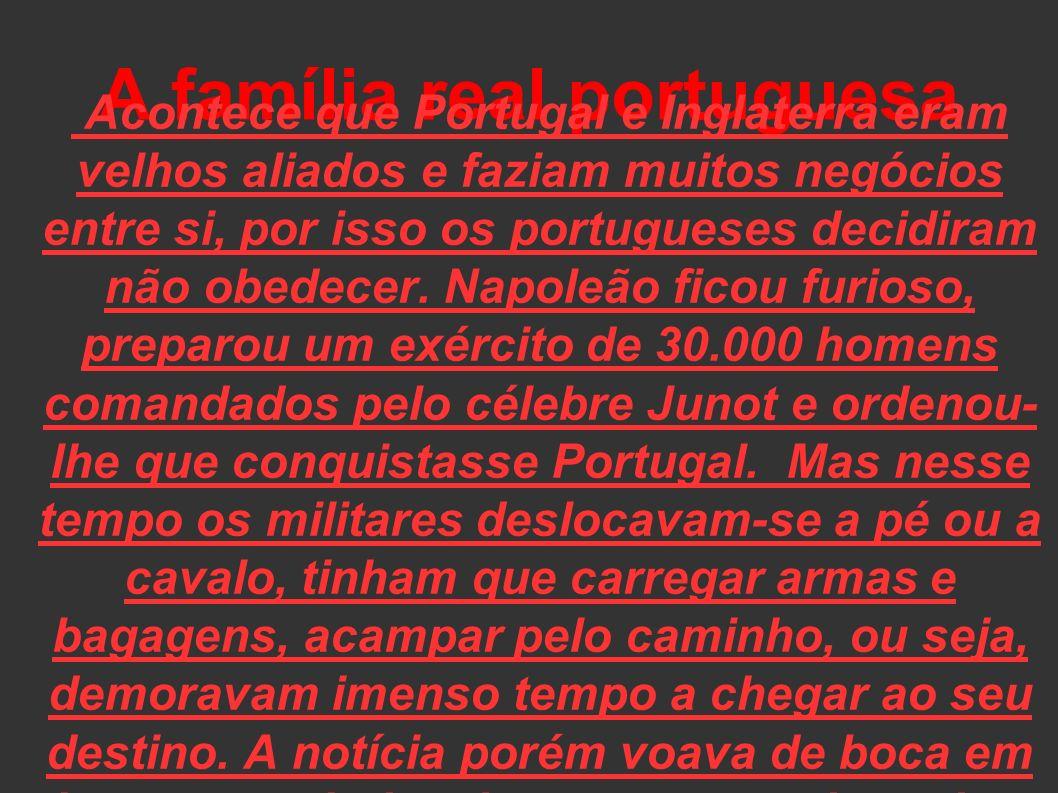 15 mil viajantes A família real não ia sozinha para o Brasil: ia acompanhada pelas pessoas que desempenhavam altos cargos na Corte e pelos funcionários e criados do palácio.