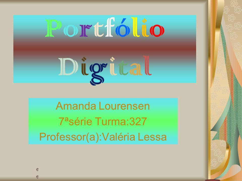 PortfólioDigitalPortfólioDigital Amanda Lourensen 7ªsérie Turma:327 Professor(a):Valéria Lessa eefeggOs quadriláteros notáveis:Os quadriláteros foi a