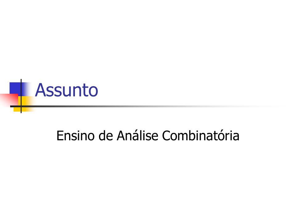 Assunto Ensino de Análise Combinatória