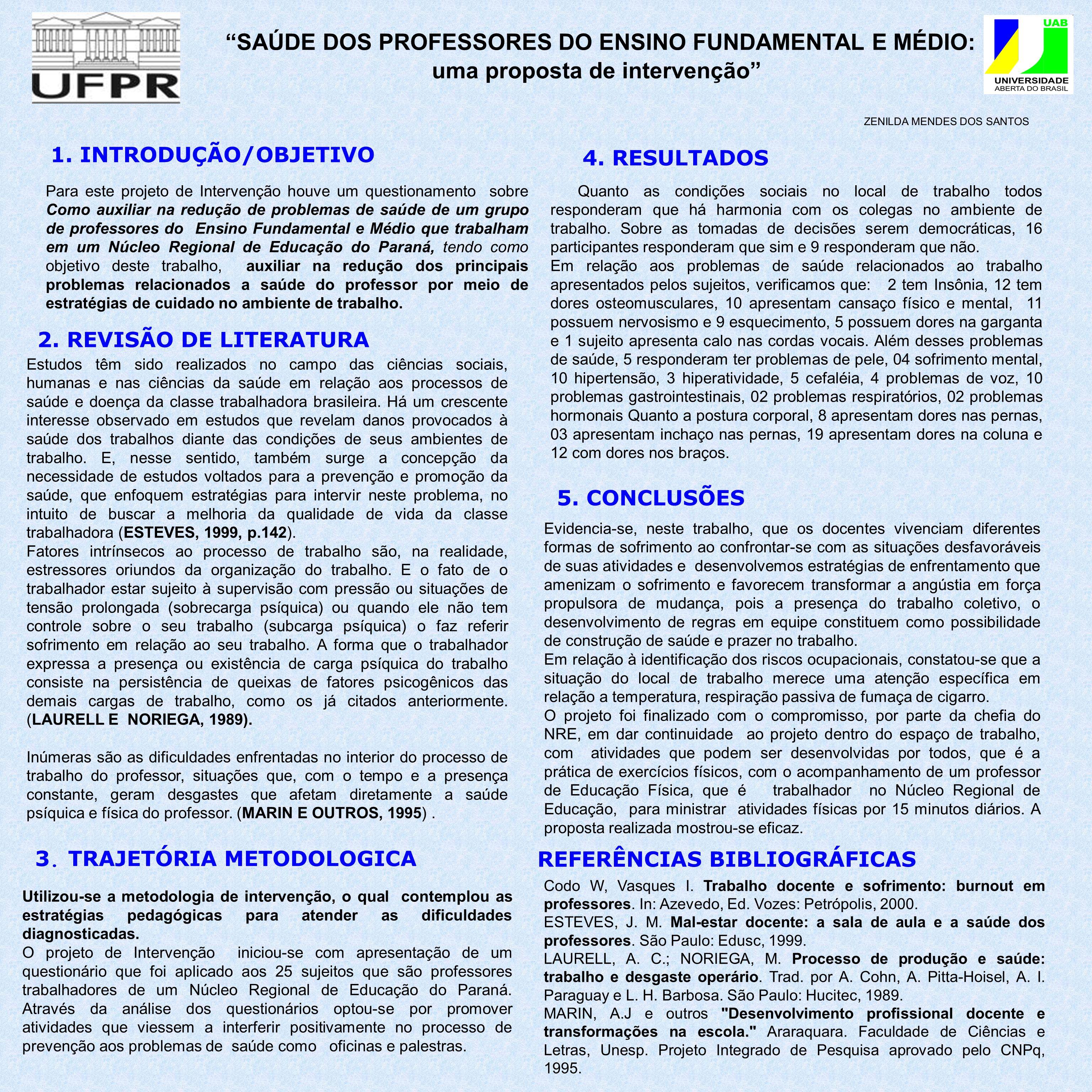5. CONCLUSÕES SAÚDE DOS PROFESSORES DO ENSINO FUNDAMENTAL E MÉDIO: uma proposta de intervenção 1.