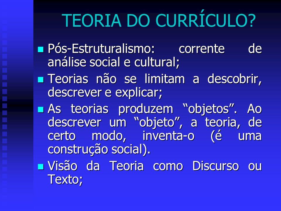 A crítica pós-estruturalista do currículo.
