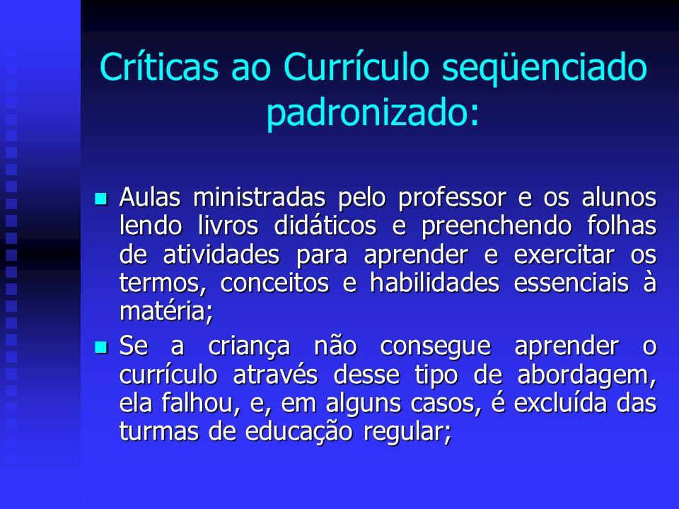 Críticas ao Currículo seqüenciado padronizado: Aulas ministradas pelo professor e os alunos lendo livros didáticos e preenchendo folhas de atividades