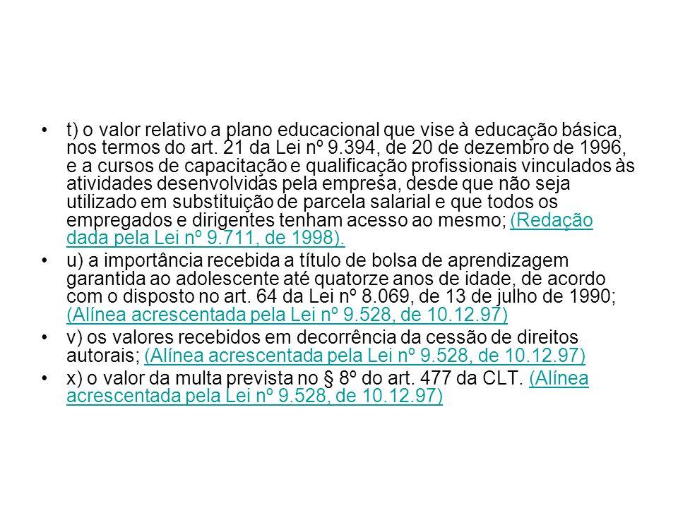 t) o valor relativo a plano educacional que vise à educação básica, nos termos do art. 21 da Lei nº 9.394, de 20 de dezembro de 1996, e a cursos de ca