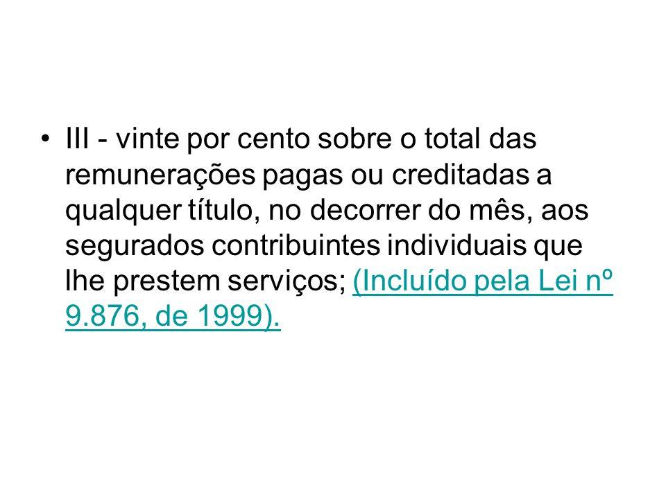 e) as importâncias: (Alínea alterada e itens de 1 a 5 acrescentados pela Lei nº 9.528, de 10.12.97(Alínea alterada e itens de 1 a 5 acrescentados pela Lei nº 9.528, de 10.12.97 1.