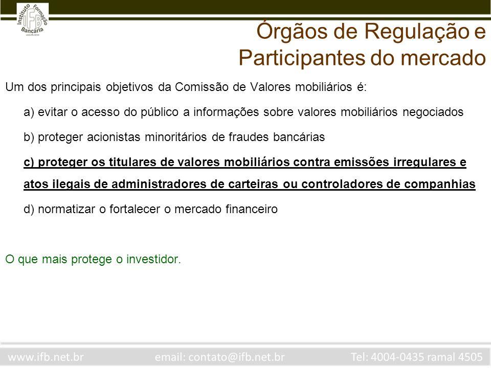 Um dos principais objetivos da Comissão de Valores mobiliários é: a) evitar o acesso do público a informações sobre valores mobiliários negociados b)