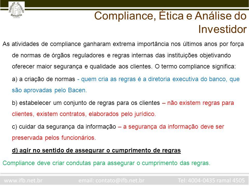 As atividades de compliance ganharam extrema importância nos últimos anos por força de normas de órgãos reguladores e regras internas das instituições