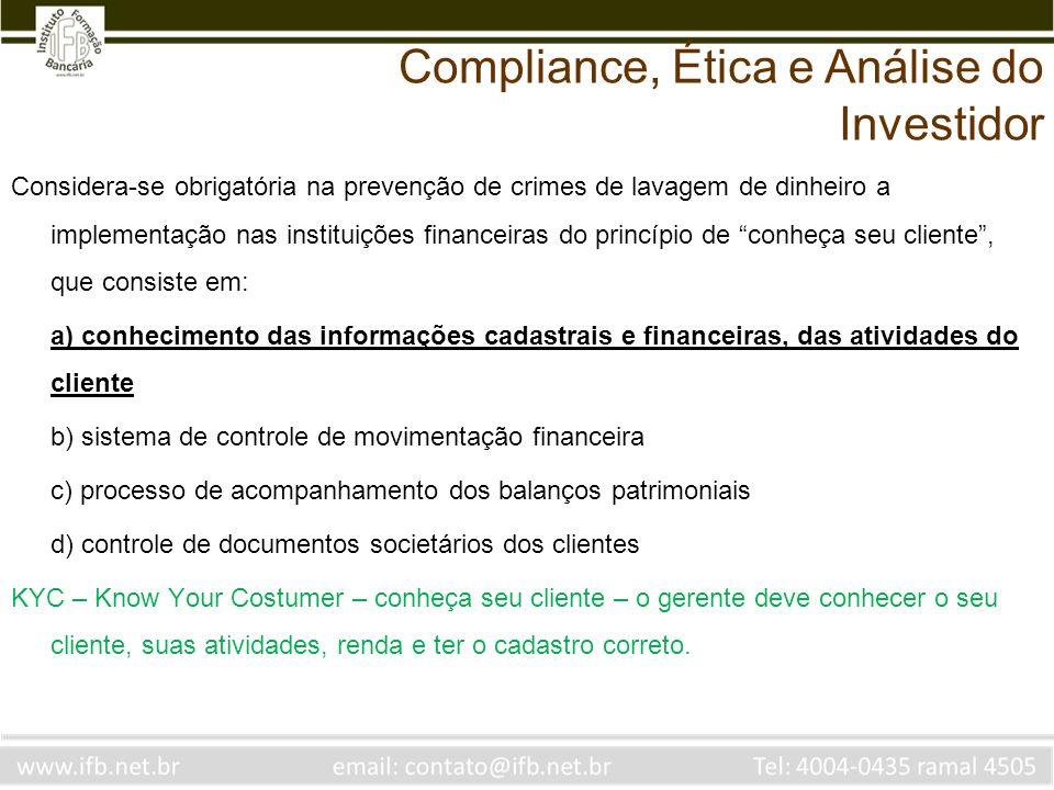 Considera-se obrigatória na prevenção de crimes de lavagem de dinheiro a implementação nas instituições financeiras do princípio de conheça seu client