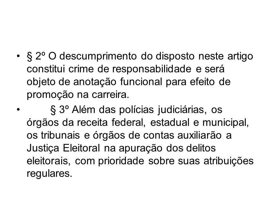 § 2º O descumprimento do disposto neste artigo constitui crime de responsabilidade e será objeto de anotação funcional para efeito de promoção na carr