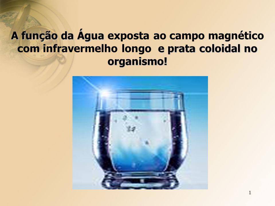 1 A função da Água e prata coloidal no organismo.