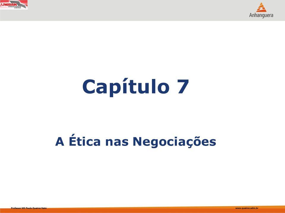 Capítulo 7 A Ética nas Negociações