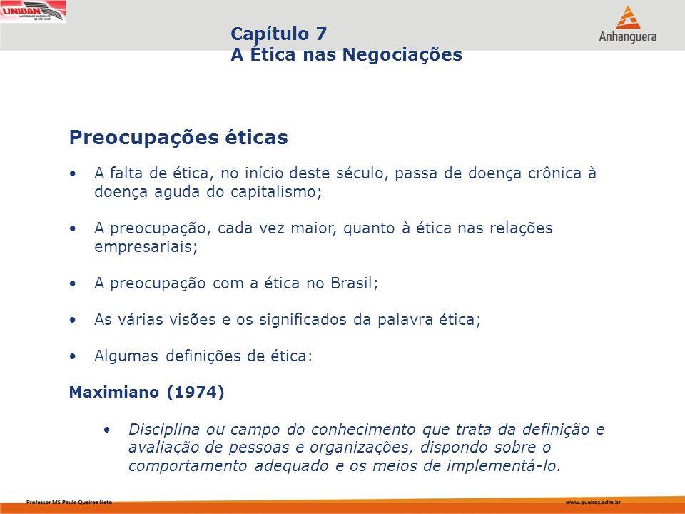 Capa da Obra Capítulo 7 A Ética nas Negociações A falta de ética, no início deste século, passa de doença crônica à doença aguda do capitalismo; A pre