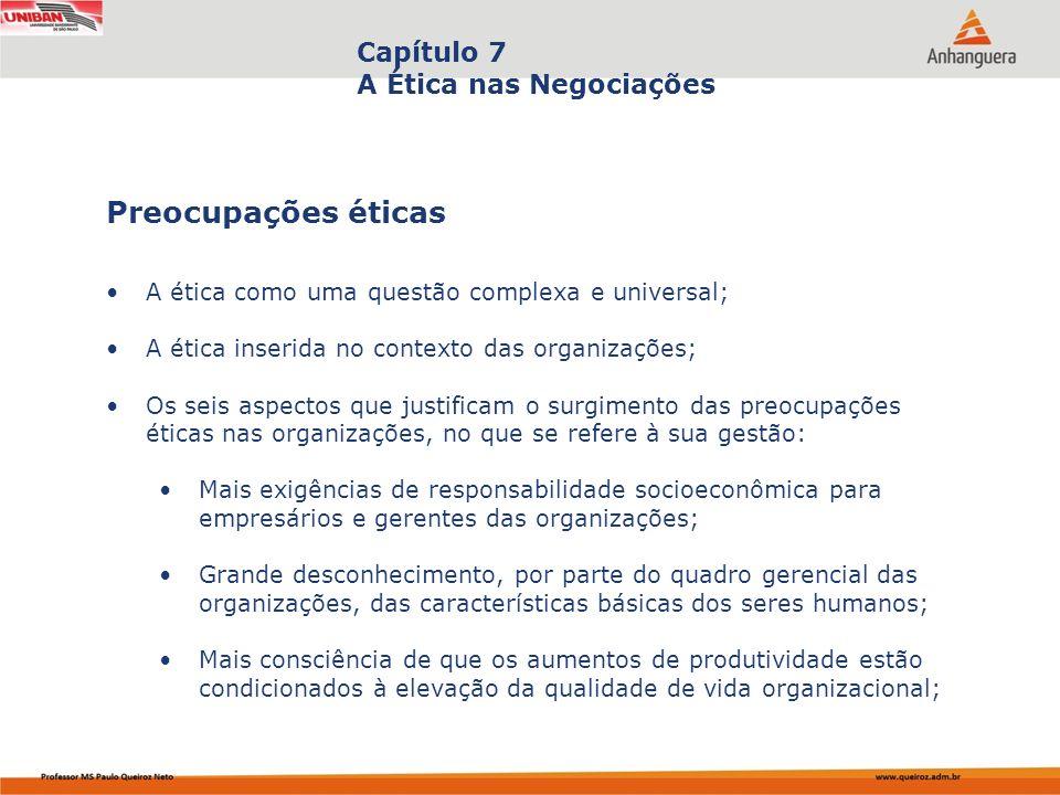 Capa da Obra Capítulo 7 A Ética nas Negociações A ética como uma questão complexa e universal; A ética inserida no contexto das organizações; Os seis