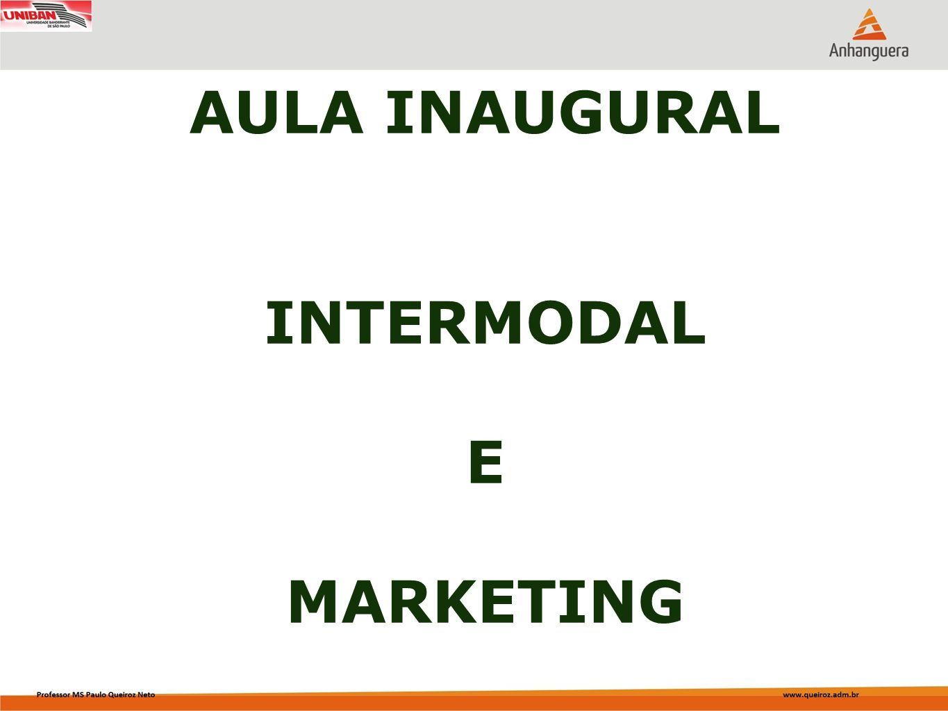 AULA INAUGURAL INTERMODAL E MARKETING