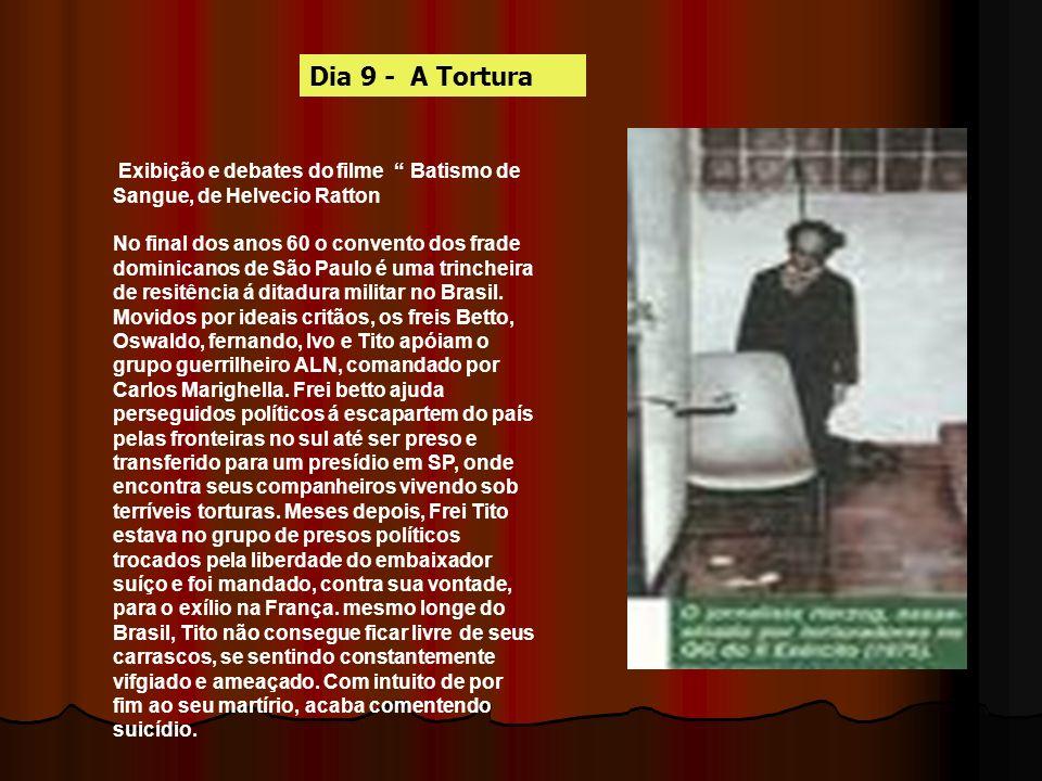 Exibição e debates do filme Batismo de Sangue, de Helvecio Ratton No final dos anos 60 o convento dos frade dominicanos de São Paulo é uma trincheira