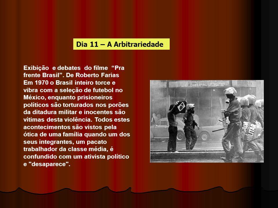 Exibição e debates do filme Pra frente Brasil. De Roberto Farias Em 1970 o Brasil inteiro torce e vibra com a seleção de futebol no México, enquanto p