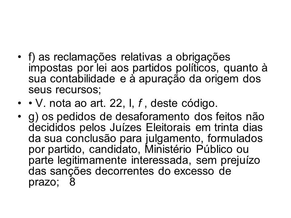 XII - ordenar o registro e cassação do registro dos candidatos aos cargos eletivos municipais e comunicá-los ao Tribunal Regional; LC nº 64/90, art.