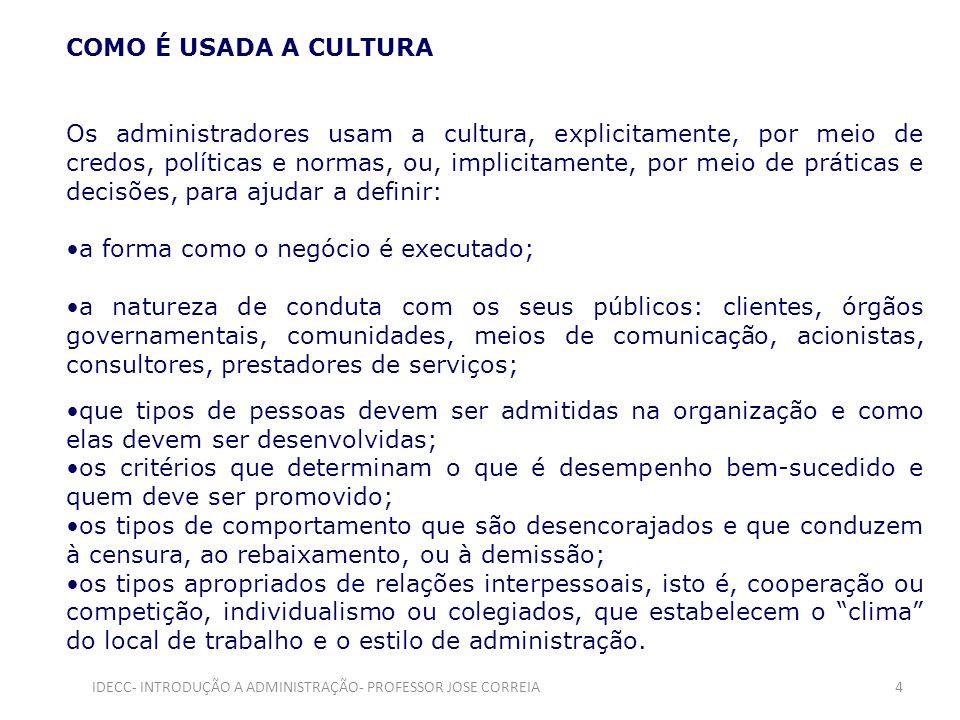 Existem ramos de negócios que têm cultura característica.