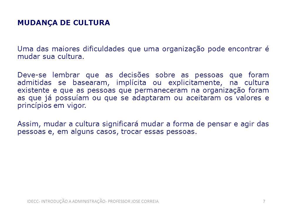 A compreensão dos seguintes fatos pode facilitar a mudança: As culturas devem ser mudadas pelo motivo certo.