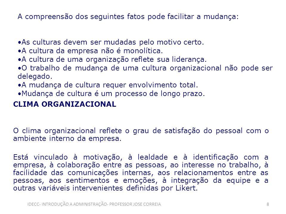 A compreensão dos seguintes fatos pode facilitar a mudança: As culturas devem ser mudadas pelo motivo certo. A cultura da empresa não é monolítica. A