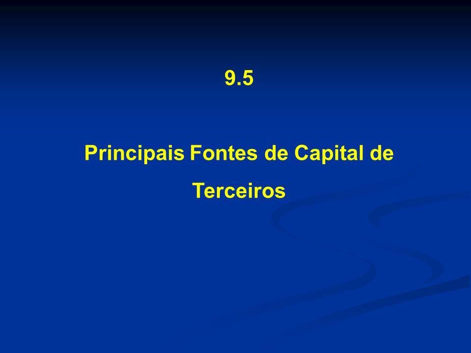 9.5 Principais Fontes de Capital de Terceiros