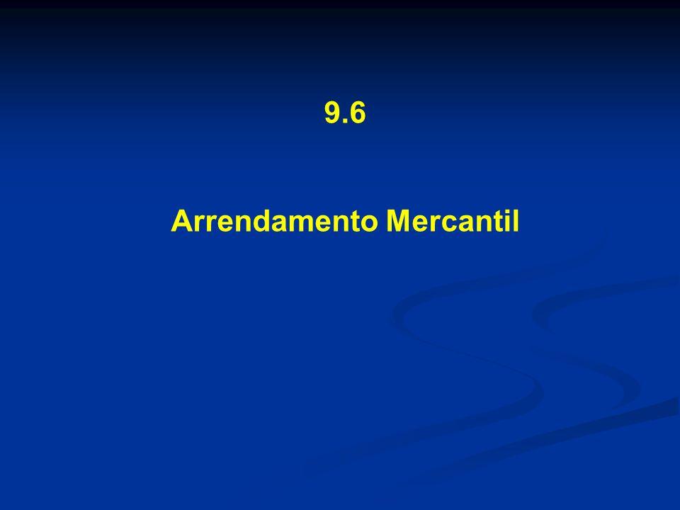 9.6 Arrendamento Mercantil