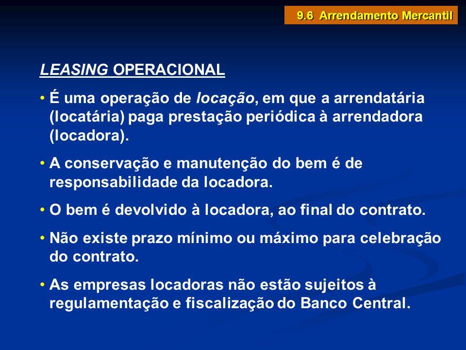 LEASING OPERACIONAL É uma operação de locação, em que a arrendatária (locatária) paga prestação periódica à arrendadora (locadora). A conservação e ma