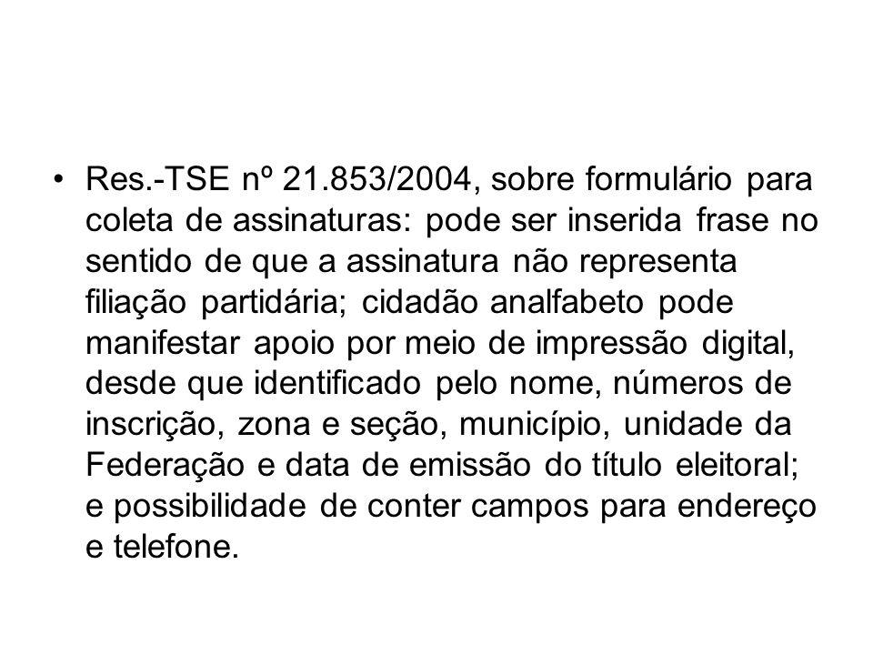 Res.-TSE nº 21.853/2004, sobre formulário para coleta de assinaturas: pode ser inserida frase no sentido de que a assinatura não representa filiação p