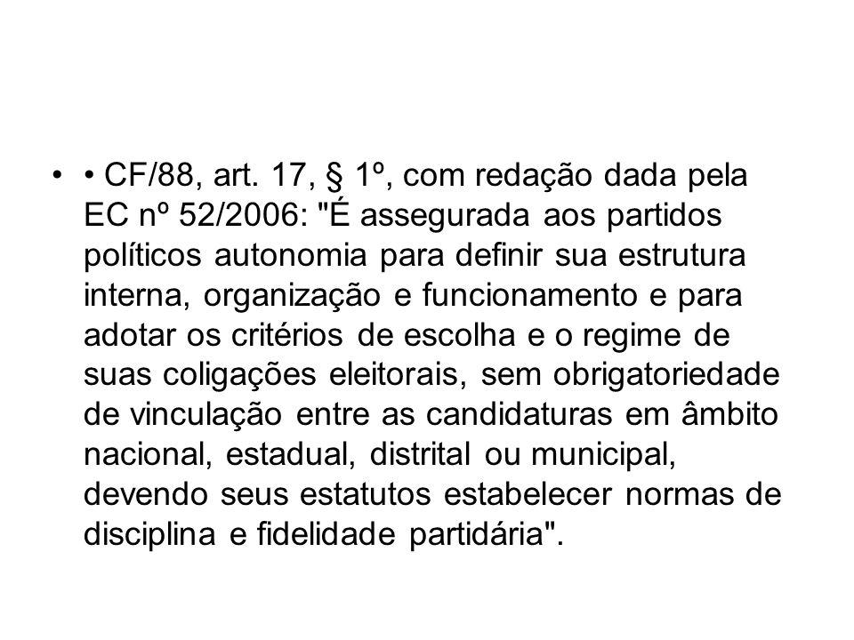 CF/88, art. 17, § 1º, com redação dada pela EC nº 52/2006: