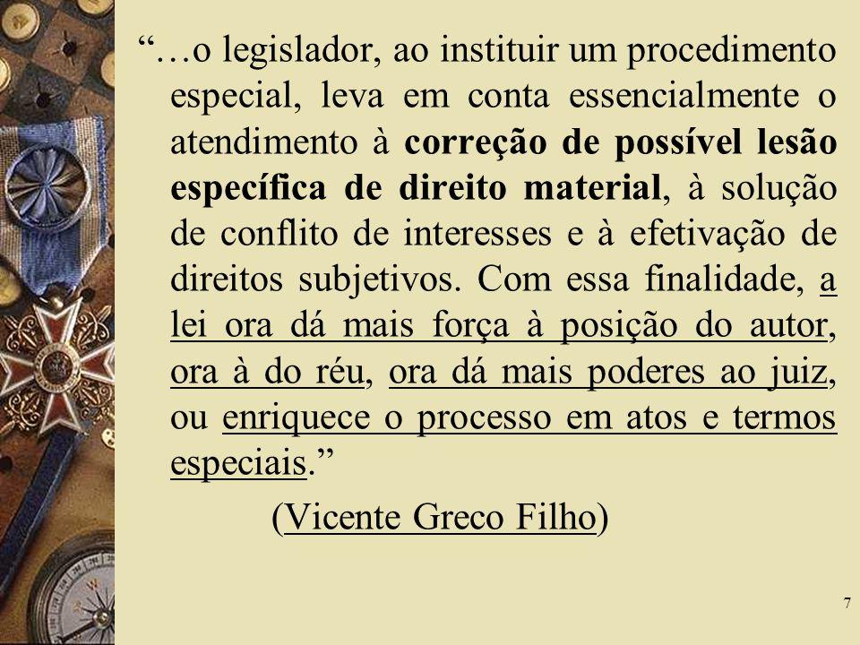 …o legislador, ao instituir um procedimento especial, leva em conta essencialmente o atendimento à correção de possível lesão específica de direito ma