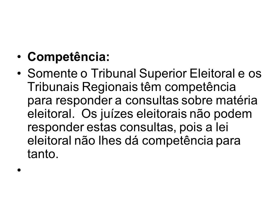 Competência: Somente o Tribunal Superior Eleitoral e os Tribunais Regionais têm competência para responder a consultas sobre matéria eleitoral. Os juí