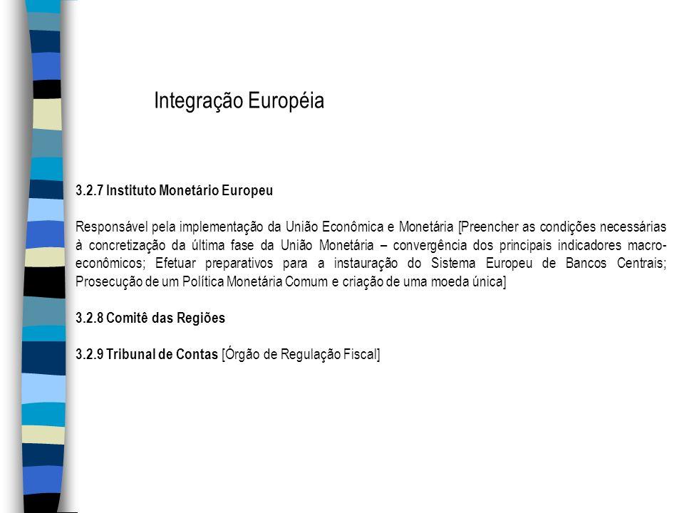 3.2.7 Instituto Monetário Europeu Responsável pela implementação da União Econômica e Monetária [Preencher as condições necessárias à concretização da